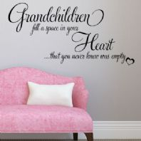 Grandchildren Fill a Space in your Heart ~ Wall sticker / decals